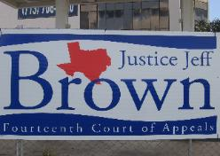 Justice Jeff Brown 2008 Judicial Election Campaign Sign