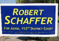Judicial Campaign Yard Sign of Robert Schaffer, Democratic Candidate for 152th District Court Bench in Harris County, Houston, TX